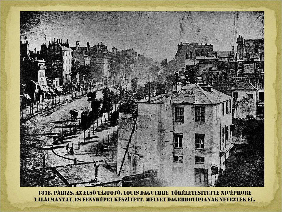 1838. Párizs. Az elsö tájfotó.
