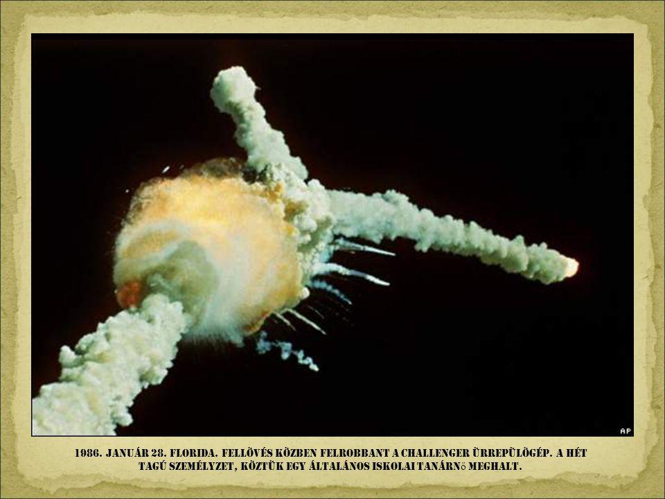 1986. Január 28. Florida. Fellövés közben felrobbant A Challenger ürrepülögép.