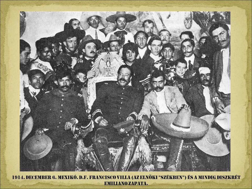 1914. december 6. Mexikó. D.F.