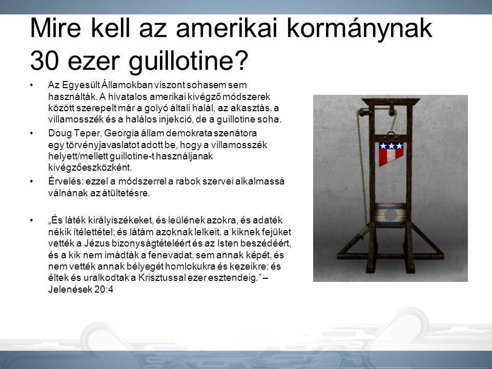 Mire kell az amerikai kormánynak 30 ezer guillotine