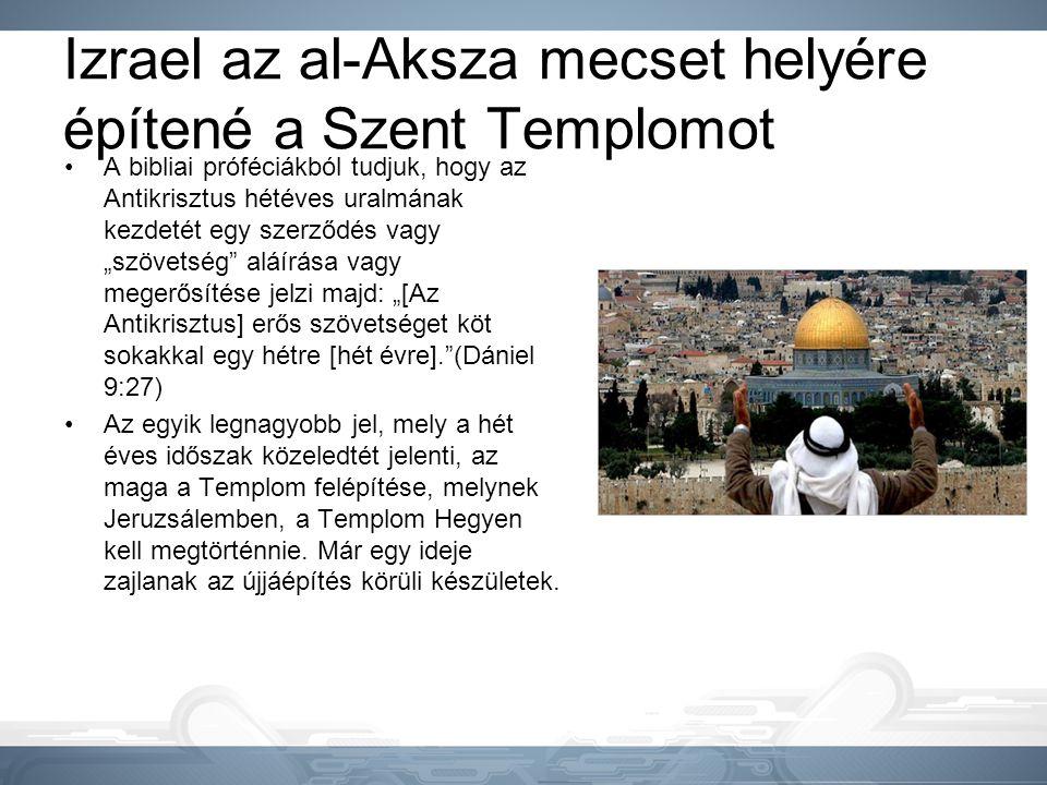 Izrael az al-Aksza mecset helyére építené a Szent Templomot