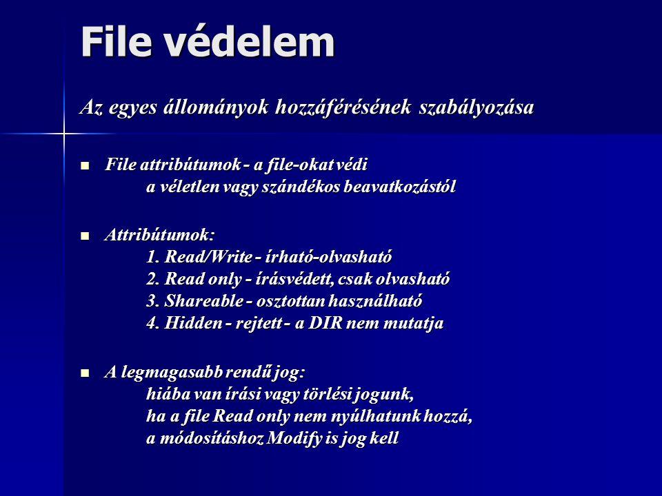 File védelem Az egyes állományok hozzáférésének szabályozása