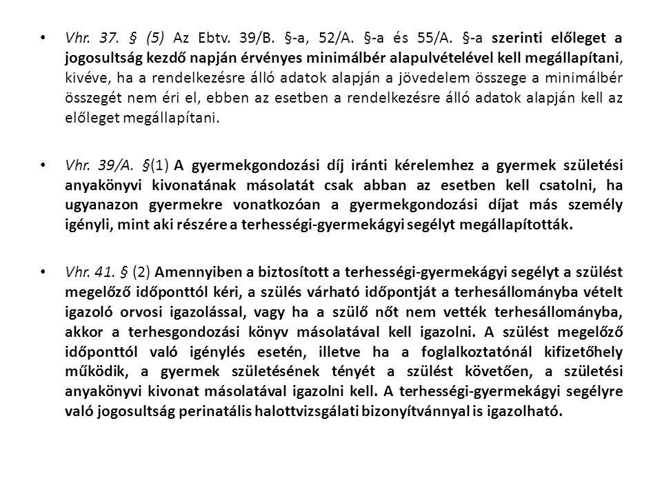 Vhr. 37. § (5) Az Ebtv. 39/B. §-a, 52/A. §-a és 55/A