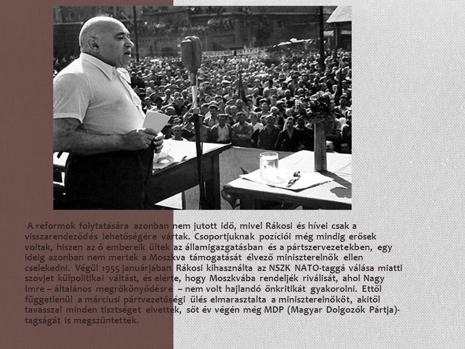 A reformok folytatására azonban nem jutott idő, mivel Rákosi és hívei csak a visszarendeződés lehetőségére vártak.