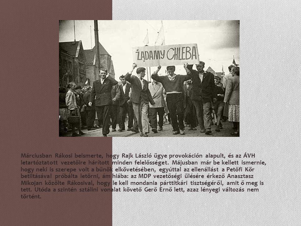 Márciusban Rákosi beismerte, hogy Rajk László ügye provokáción alapult, és az ÁVH letartóztatott vezetőire hárított minden felelősséget.