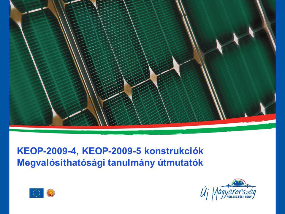KEOP-2009-4, KEOP-2009-5 konstrukciók Megvalósíthatósági tanulmány útmutatók
