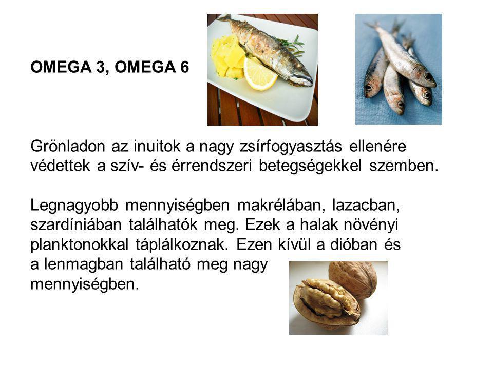 OMEGA 3, OMEGA 6 Grönladon az inuitok a nagy zsírfogyasztás ellenére védettek a szív- és érrendszeri betegségekkel szemben.