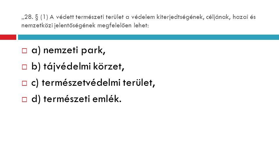 c) természetvédelmi terület, d) természeti emlék.