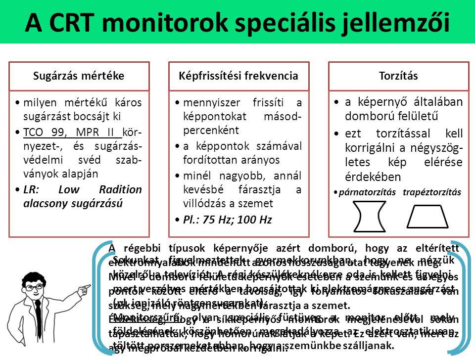 A CRT monitorok speciális jellemzői