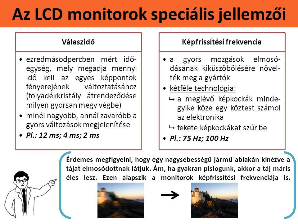Az LCD monitorok speciális jellemzői