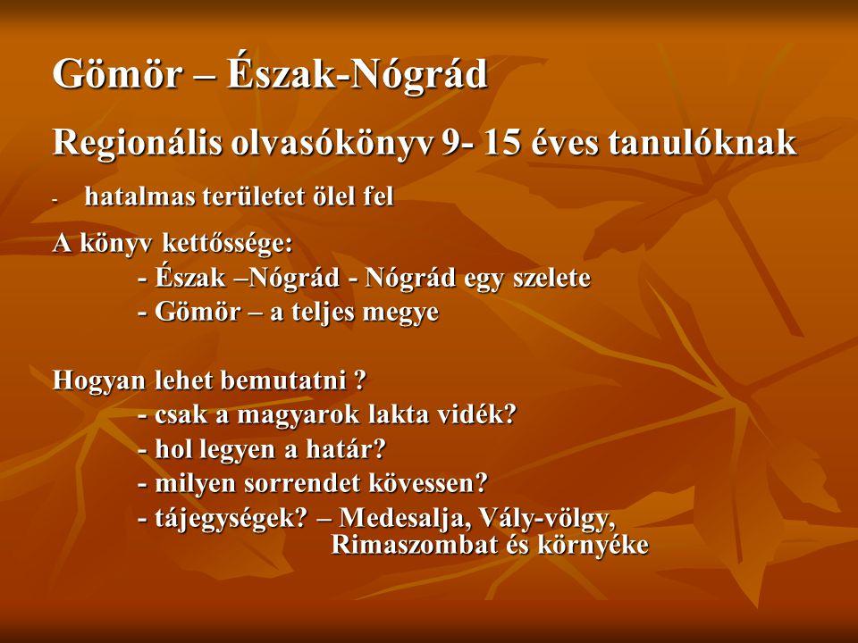 Gömör – Észak-Nógrád Regionális olvasókönyv 9- 15 éves tanulóknak