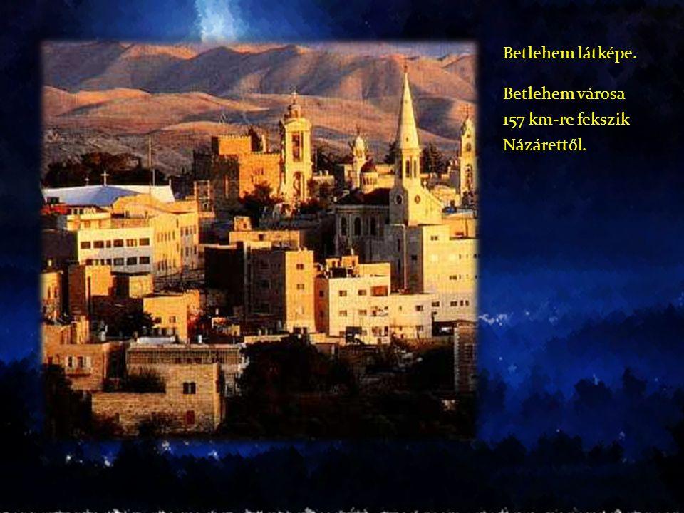 Betlehem látképe. Betlehem városa 157 km-re fekszik Názárettől.