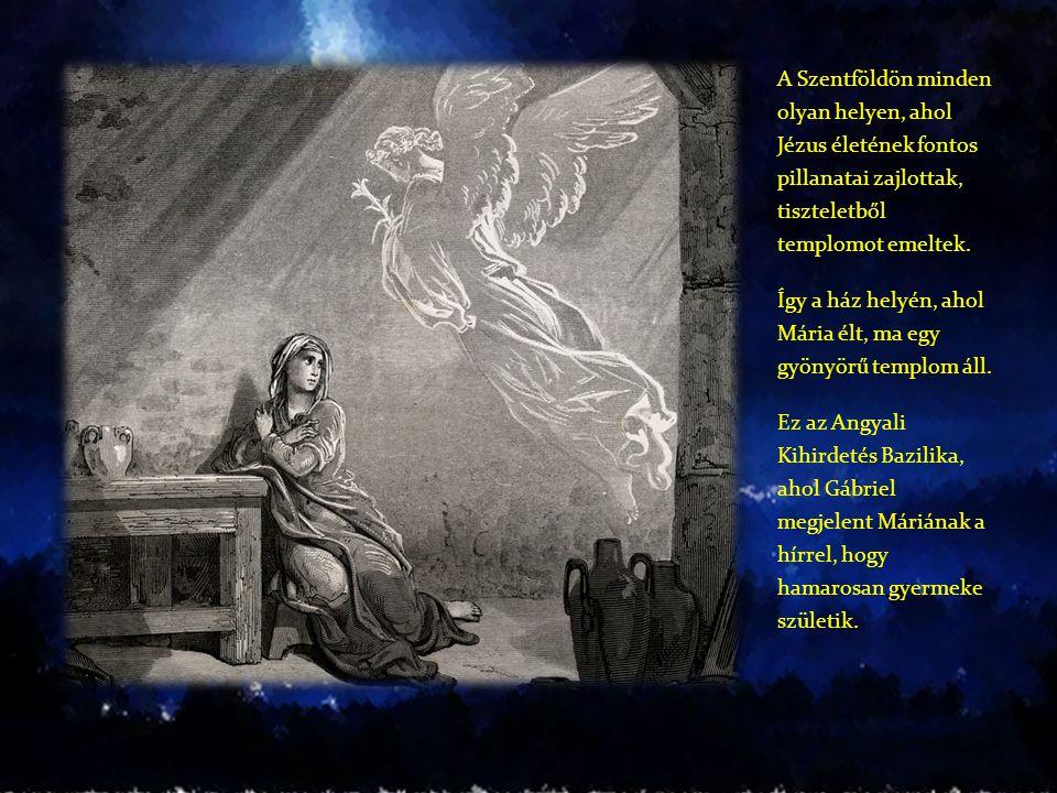 A Szentföldön minden olyan helyen, ahol Jézus életének fontos pillanatai zajlottak, tiszteletből templomot emeltek.