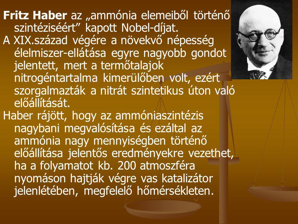 """Fritz Haber az """"ammónia elemeiből történő szintéziséért kapott Nobel-díjat."""