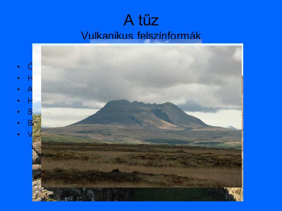 A tűz Vulkanikus felszínformák