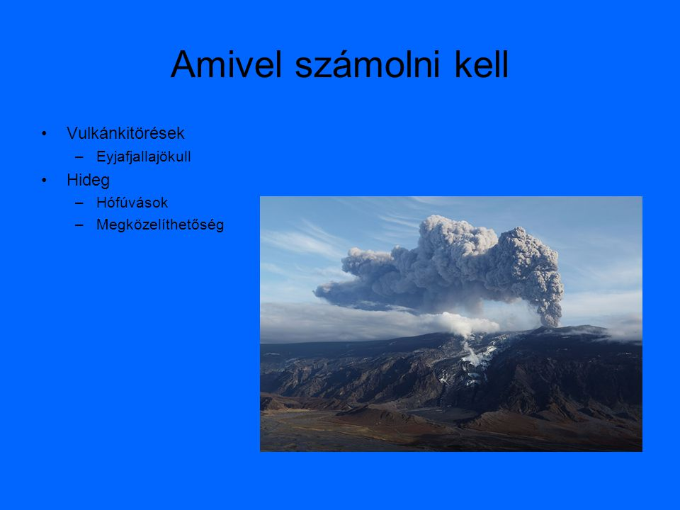 Amivel számolni kell Vulkánkitörések Hideg Eyjafjallajökull Hófúvások