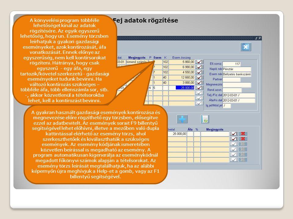 A könyvelési program többféle lehetőséget kínál az adatok rögzítésére