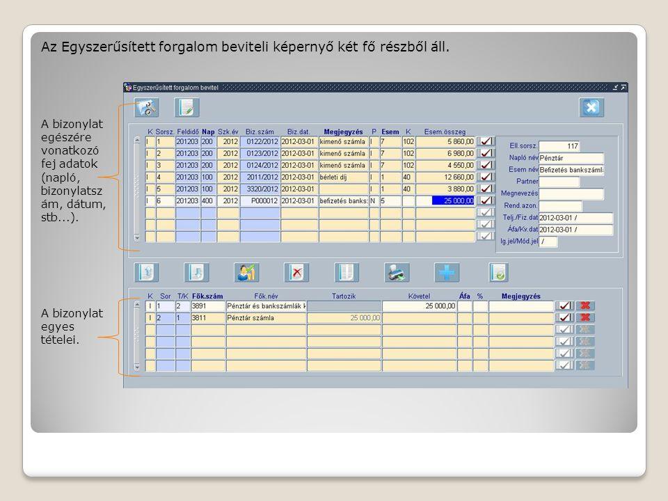 Az Egyszerűsített forgalom beviteli képernyő két fő részből áll.