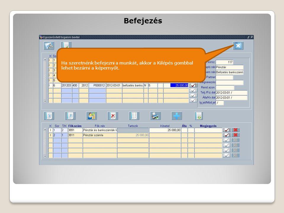 Befejezés Ha szeretnénk befejezni a munkát, akkor a Kilépés gombbal lehet bezárni a képernyőt.