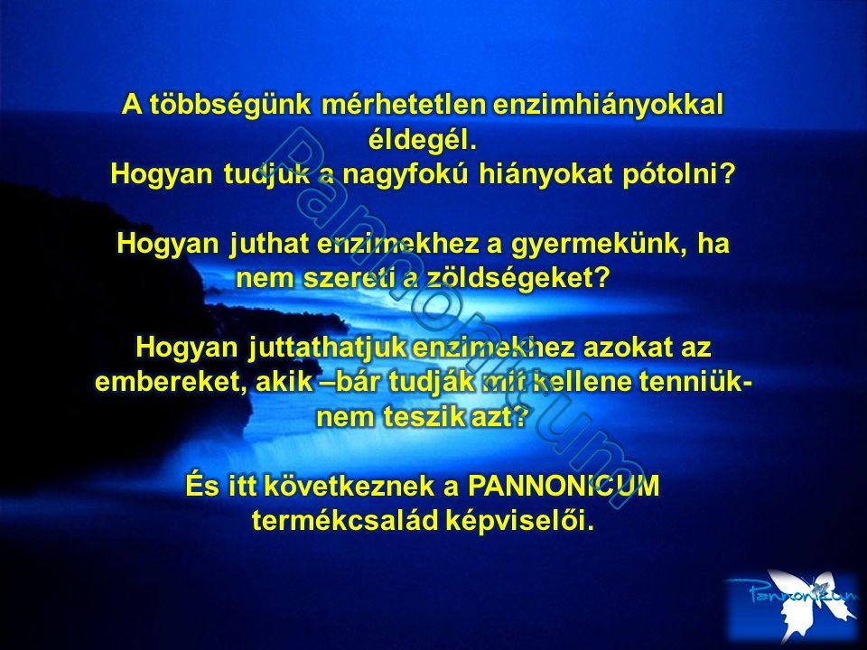 Pannonicum A többségünk mérhetetlen enzimhiányokkal éldegél.