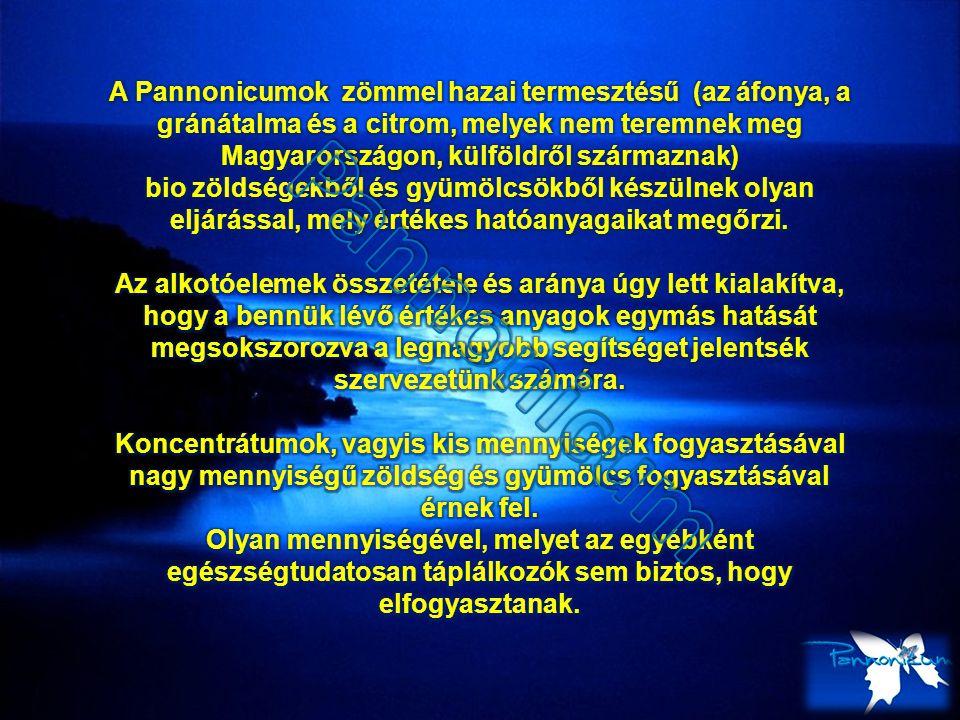 A Pannonicumok zömmel hazai termesztésű (az áfonya, a gránátalma és a citrom, melyek nem teremnek meg Magyarországon, külföldről származnak)