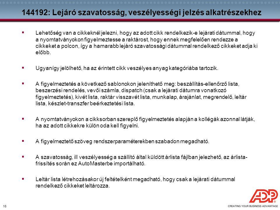 144192: Lejáró szavatosság, veszélyességi jelzés alkatrészekhez