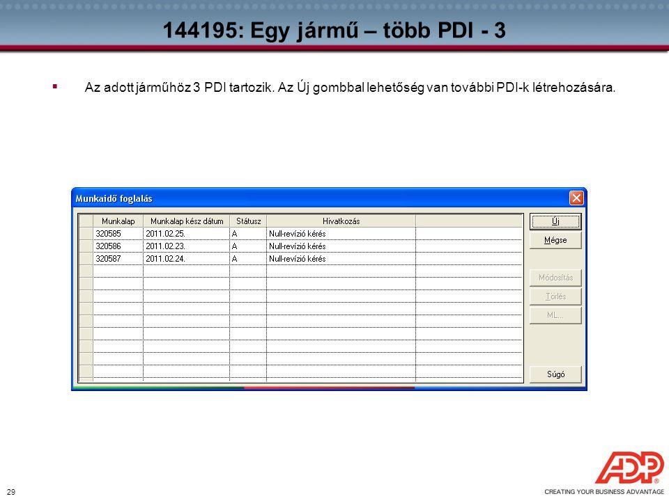 144195: Egy jármű – több PDI - 3 Az adott járműhöz 3 PDI tartozik.