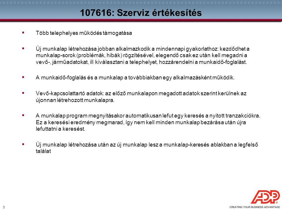 107616: Szerviz értékesítés Több telephelyes működés támogatása