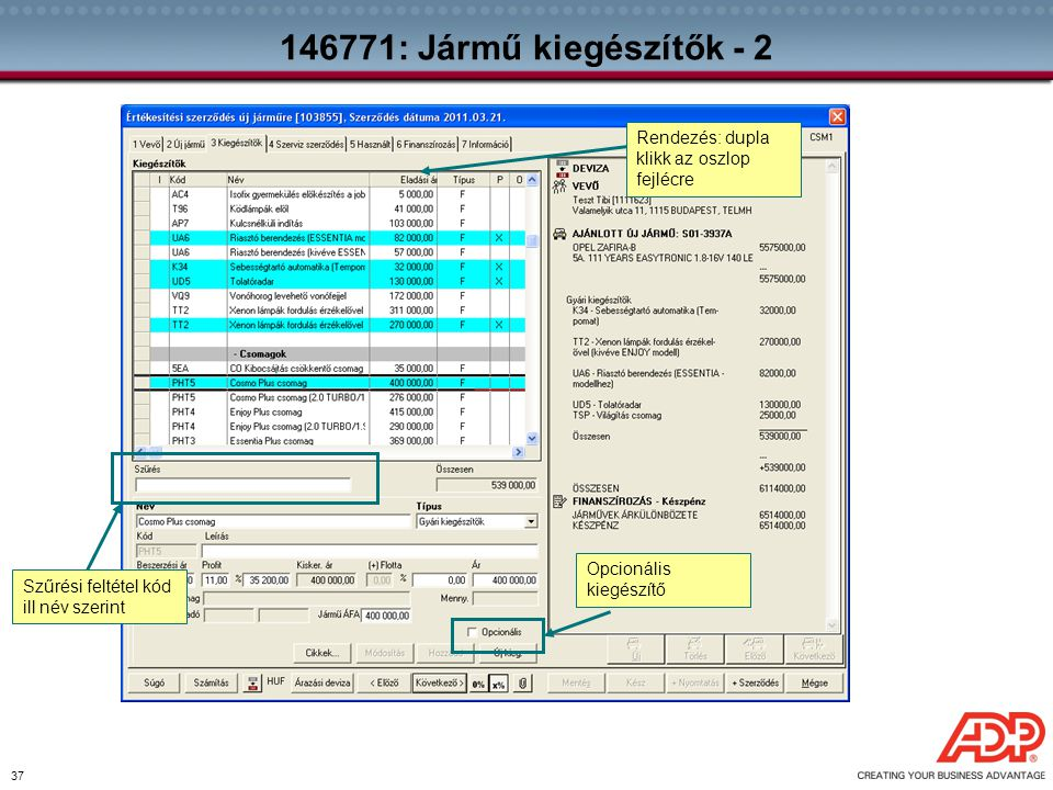 146771: Jármű kiegészítők - 2 Rendezés: dupla klikk az oszlop fejlécre
