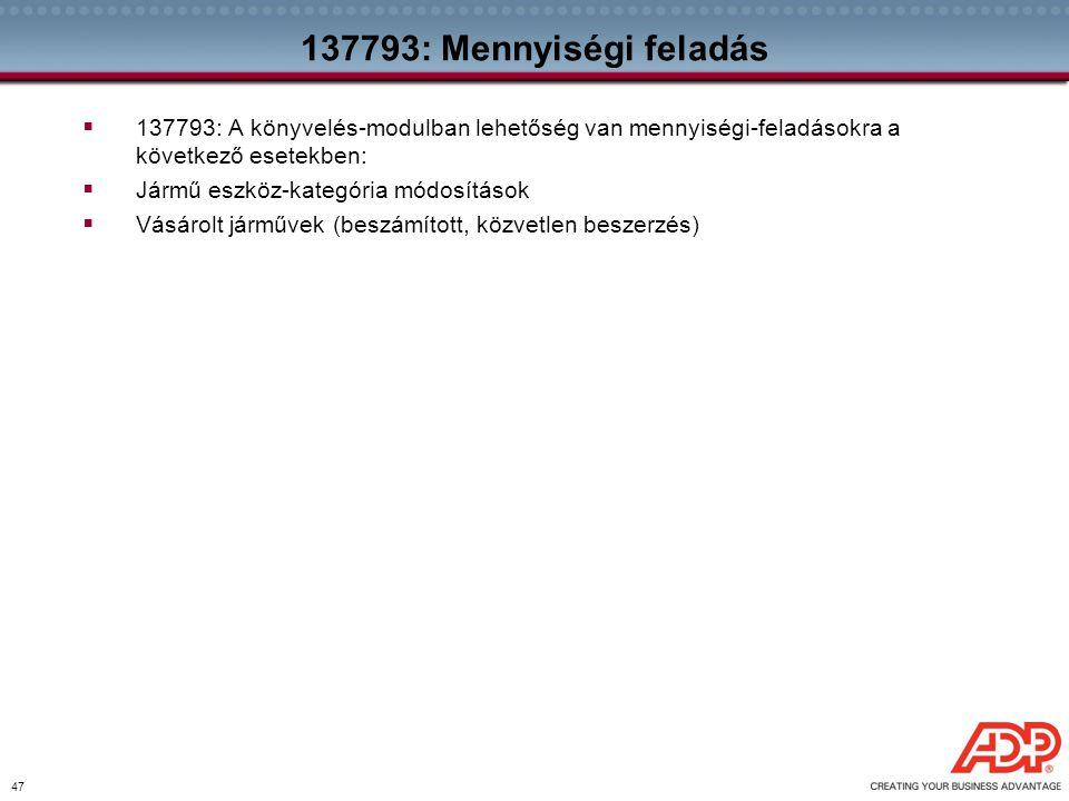137793: Mennyiségi feladás 137793: A könyvelés-modulban lehetőség van mennyiségi-feladásokra a következő esetekben: