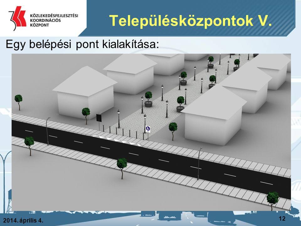 Településközpontok V. Egy belépési pont kialakítása: 2014. április 4.
