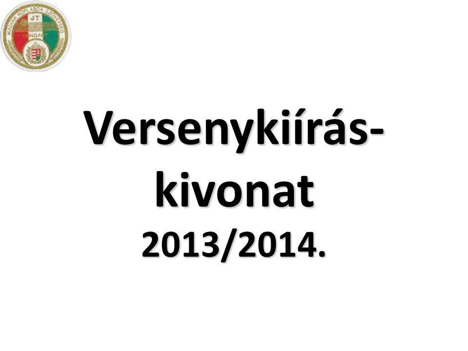 Versenykiírás-kivonat 2013/2014.