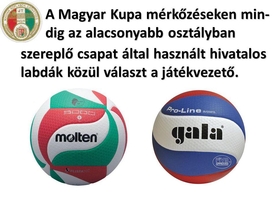 A Magyar Kupa mérkőzéseken min-dig az alacsonyabb osztályban