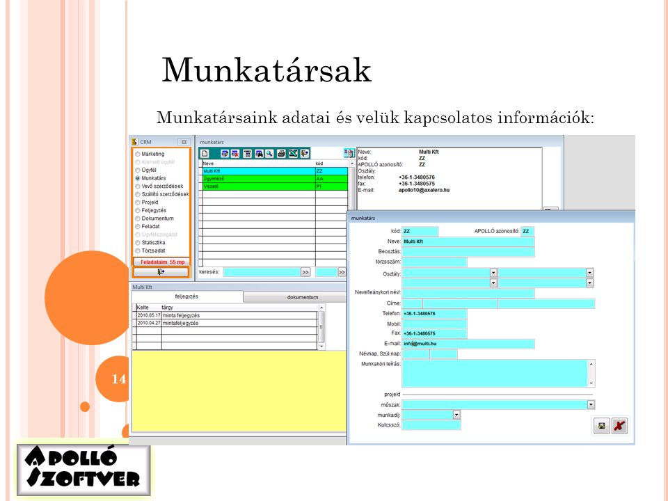 Munkatársak Munkatársaink adatai és velük kapcsolatos információk: