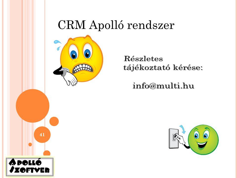 CRM Apolló rendszer Részletes tájékoztató kérése: info@multi.hu