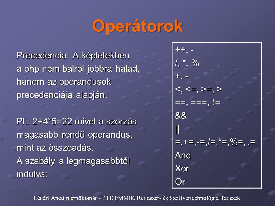 Operátorok ++, - /, *, % +, - <, <=, >=, > ==, ===, !=