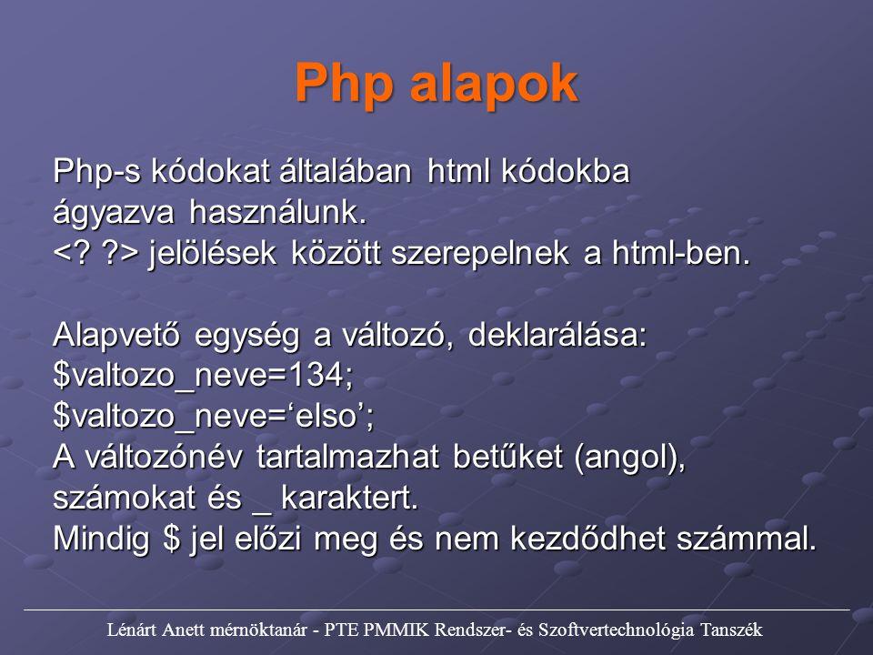 Php alapok Php-s kódokat általában html kódokba ágyazva használunk.