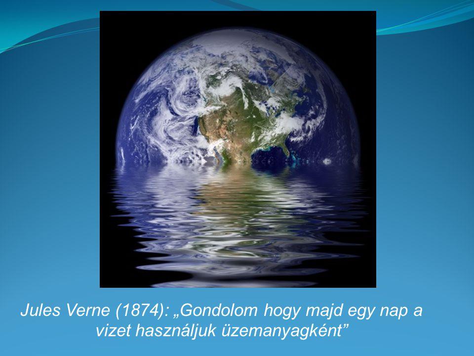 """Jules Verne (1874): """"Gondolom hogy majd egy nap a vizet használjuk üzemanyagként"""