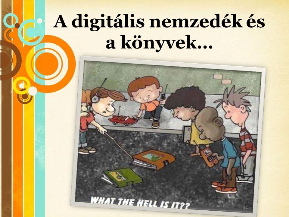A digitális nemzedék és a könyvek…