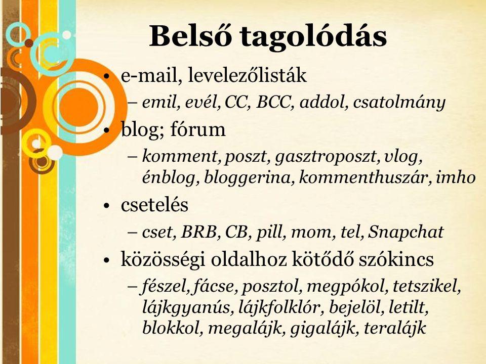 Belső tagolódás e-mail, levelezőlisták blog; fórum csetelés