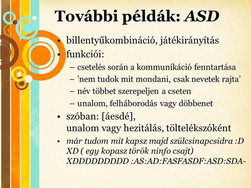 További példák: ASD billentyűkombináció, játékirányítás funkciói: