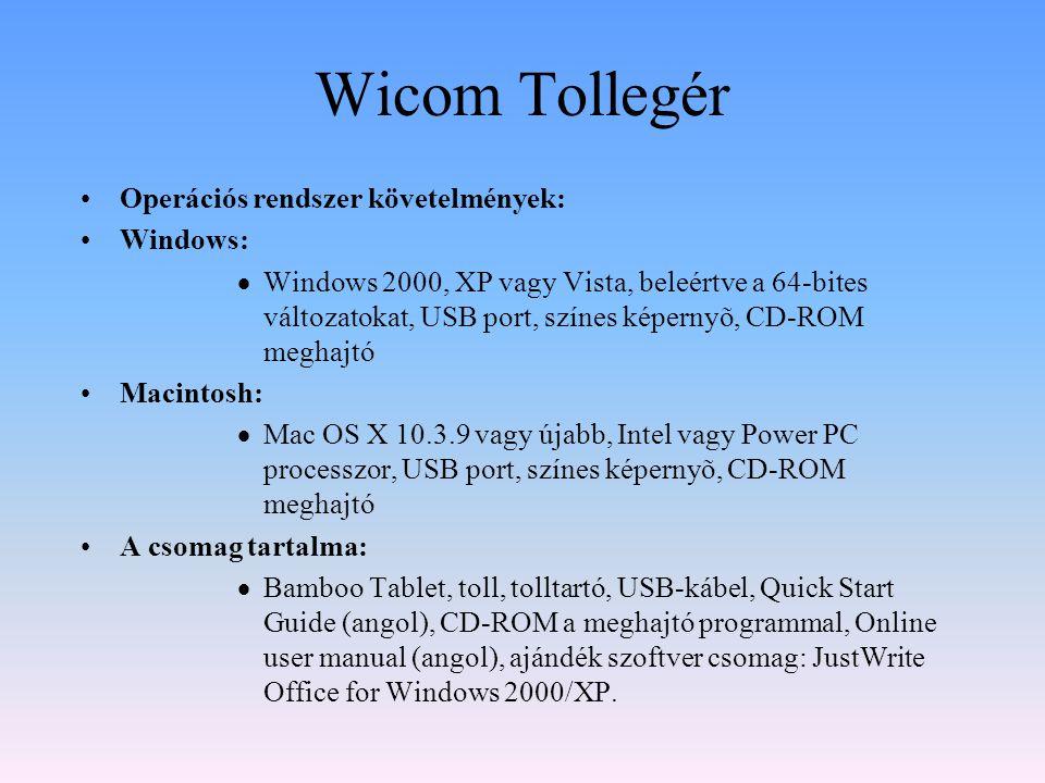 Wicom Tollegér Operációs rendszer követelmények: Windows: