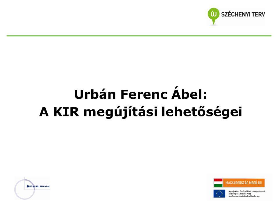 Urbán Ferenc Ábel: A KIR megújítási lehetőségei