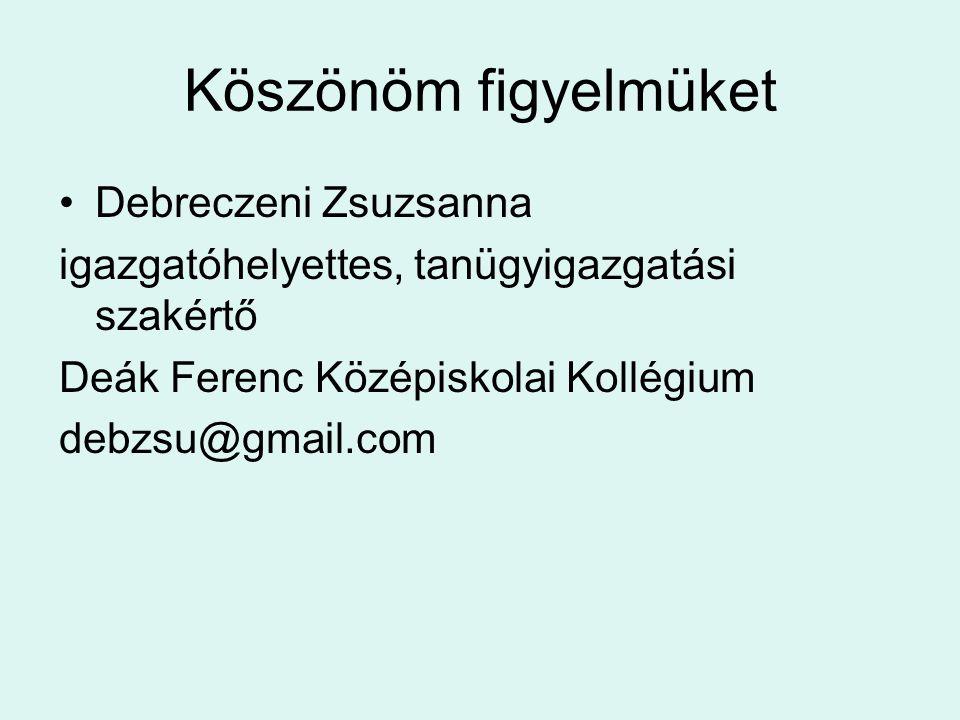 Köszönöm figyelmüket Debreczeni Zsuzsanna