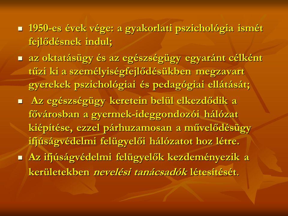 1950-es évek vége: a gyakorlati pszichológia ismét fejlődésnek indul;