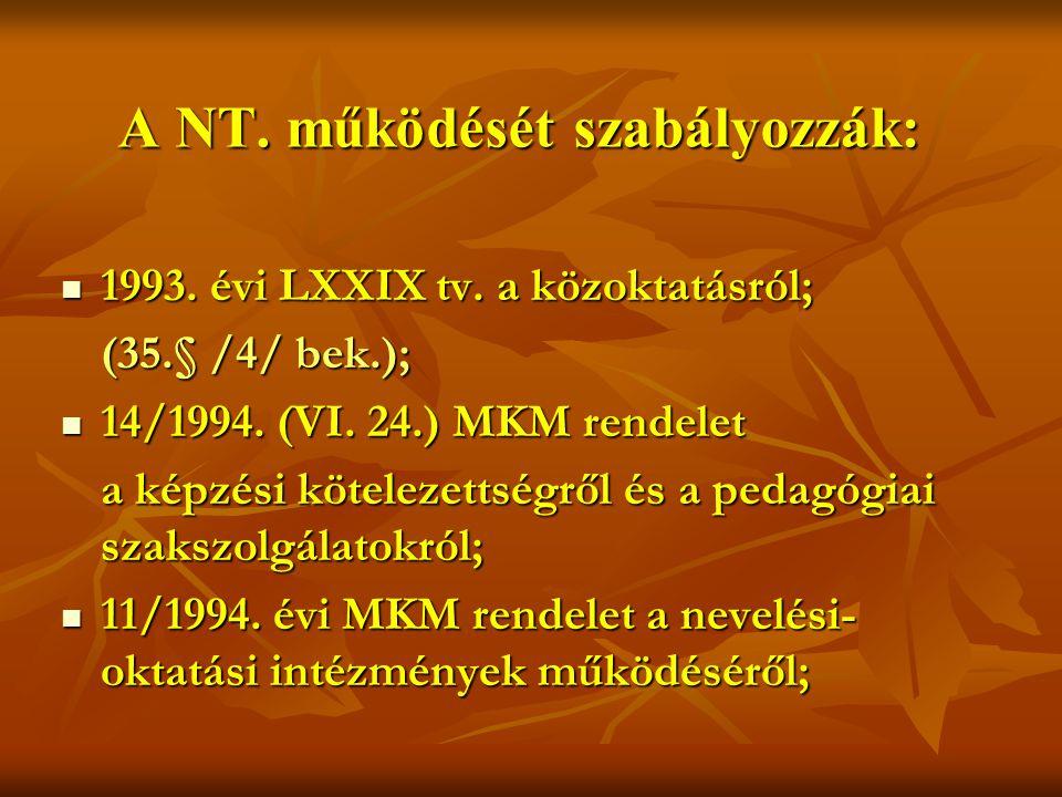 A NT. működését szabályozzák: