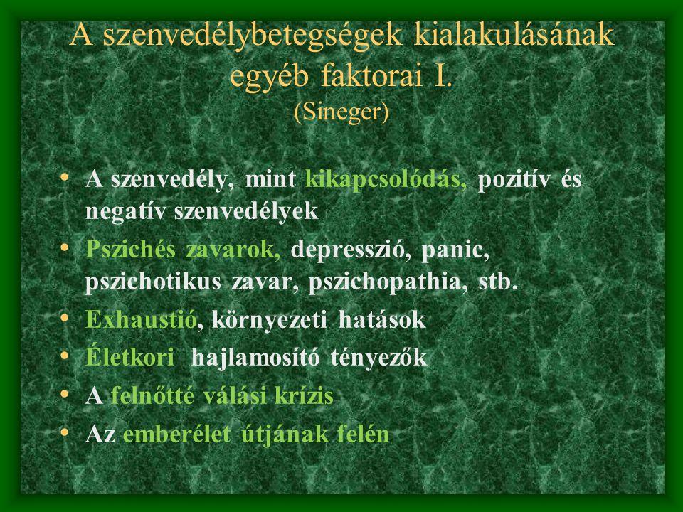 A szenvedélybetegségek kialakulásának egyéb faktorai I. (Sineger)
