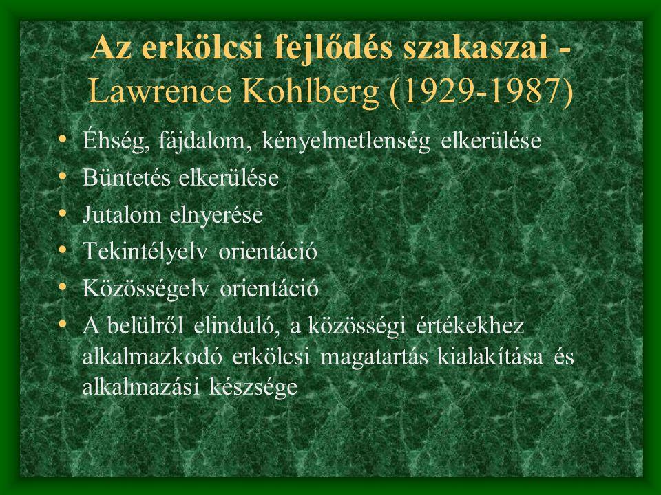 Az erkölcsi fejlődés szakaszai - Lawrence Kohlberg (1929-1987)