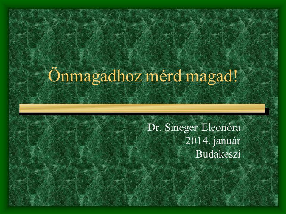 Dr. Sineger Eleonóra 2014. január Budakeszi