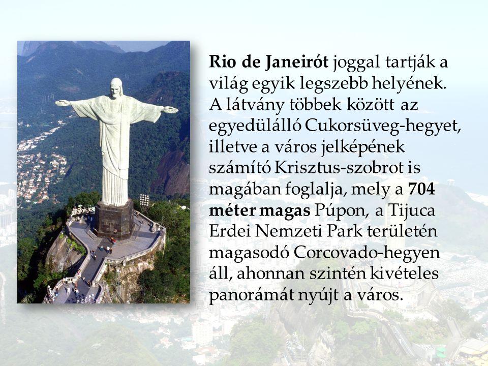 Rio de Janeirót joggal tartják a világ egyik legszebb helyének.